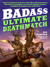 Badass (eBook): Ultimate Deathmatch: Skull-Crushing True Stories of the Most Hardcore Duels, Showdowns, Fistfights, Last Stands, Suicide Charges, and Military Engagements of All Time