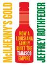 McIlhenny's Gold (eBook): How a Louisiana Family Built the Tabasco Empire