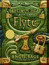 Flyte (MP3): Septimus Heap Series, Book 2