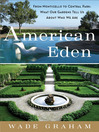 American Eden (eBook): From Monticello to Central Park to Our Backyards: What Our Gardens Tell Us About Who We Are