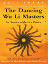The Dancing Wu Li Masters (eBook): An Overview of the New Physics