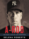 A-Rod (MP3): The Many Lives of Alex Rodriguez