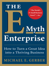 The E-Myth Enterprise (eBook): How to Turn a Great Idea Into a Thriving Business