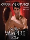 Sexiest Vampire Alive (MP3): Love at Stake Series, Book 11