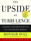 The Upside of Turbulence (MP3): Seizing Opportunity in an Uncertain World