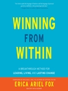 Winning from Within (MP3): A Breakthrough Method for Leading, Living, and Lasting Change
