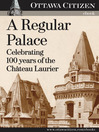 A Regular Palace (eBook): Celebrating 100 years of the Chateau Laurier