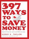 397 Ways to Save Money (eBook): Spend Smarter & Live Well on Less
