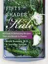 Fifty Shades of Kale (eBook): 50 Fresh and Satisfying Recipes That Are Bound to Please