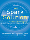 The Spark Solution (eBook): A Complete Two-Week Diet Program to Fast-Track Weight Loss and Total Body Health