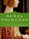 The Rebel Princess (eBook): Alaïs Series, Book 2