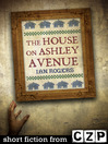 The House on Ashley Avenue (eBook): Short Story