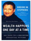Wealth Happens One Day at a Time (eBook): 365 Days to a Brighter Financial Future