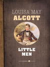 Little Men (eBook): Little Women Series, Book 3