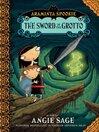 The Sword in the Grotto (eBook): Araminta Spookie Series, Book 2