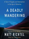 A Deadly Wandering (MP3): A Tale of Tragedy and Redemption in the Age of Attention