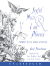 Joyful Noise and I Am Phoenix (MP3)
