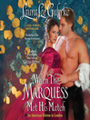 When the Marquess Met His Match (MP3): American Heiress In London Series, Book 1