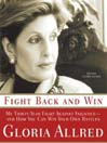Fight Back and Win (MP3): My Thirty-Year Fight Against Injustice--And How You Can Win Your Own Battles