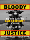 Bloody Justice (eBook): The Truth Behind the Bandido Massacre at Shedden