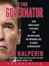 The Governator (MP3): From Muscle Beach to His Quest for the White House, the Improbable Rise of Arnold Schwarzenegger