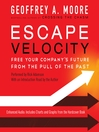 Escape Velocity (MP3): Free Your Company's Future from the Pull of the Past
