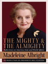 The Mighty and the Almighty (eBook): Reflections on America, God, and World Affairs