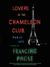 Lovers at the Chameleon Club, Paris 1932 (MP3): A Novel