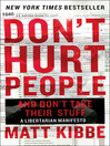 Don't Hurt People and Don't Take Their Stuff (eBook): A Libertarian Manifesto