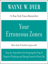 Your Erroneous Zones (MP3): Step-By-Step Advice for Escaping the Trap of Negative Thinking and Taking Control of Your Life