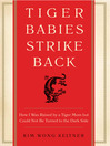 Tiger Babies Strike Back (eBook): How I Was Raised by a Tiger Mom but Could Not Be Turned to the Dark Side