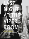Last Night at the Viper Room (MP3): River Phoenix and the Hollywood He Left Behind