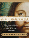 Jesus, Interrupted (eBook): Revealing the Hidden Contradictions in the Bible (And Why We Don't Know About Them)