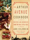 The Arthur Avenue Cookbook (eBook): Recipes and Memories from the Real Little Italy