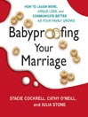 Babyproofing Your Marriage (MP3): How to Laugh More, Argue Less, and Communicate Better as Your Family Grows