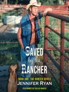 Saved by the Rancher (MP3): The Hunted Series, Book 1