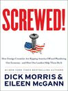 Screwed! (eBook): How China, Russia, the EU, and Other Foreign Countries Screw the United States, How Our Own Leaders Help Them Do It . . . and What We Can Do About It