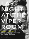 Last Night at the Viper Room (eBook): River Phoenix and the Hollywood He Left Behind