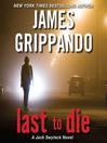 Last to Die (MP3): Jack Swyteck Series, Book 3