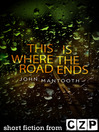 This is Where the Road Ends (eBook): Short Story