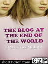 The Blog at the End of the World (eBook): Short Story