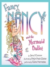Fancy Nancy and the Mermaid Ballet (MP3)