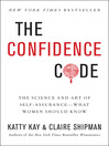 The Confidence Code (eBook): The Science and Art of Self-Assurance—What Women Should Know