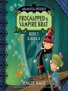 Araminta Spookie, Volume 2 (MP3): Frognapped & Vampire Brat