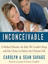 Inconceivable (MP3): A Medical Mistake, the Baby We Couldn't Keep, and Our Choice to Deliver the Ultimate Gift