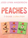 Peaches Complete Collection (eBook): Peaches Series, Books 1-3