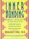 Inner Bonding (eBook): Becoming a Loving Adult to Your Inner Child