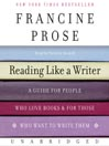 Reading Like a Writer (MP3): A Guide for People Who Love Books and for Those Who Want to Write Them
