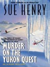 Murder on the Yukon Quest [electronic resource]