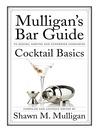 Cocktail Basics (eBook): Mulligan's Bar Guide